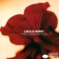 "Caecilie Norby ""First Conversation"""
